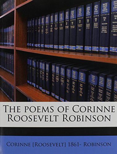 9781178153156: The poems of Corinne Roosevelt Robinson