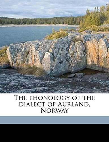 9781178154825: The phonology of the dialect of Aurland, Norway