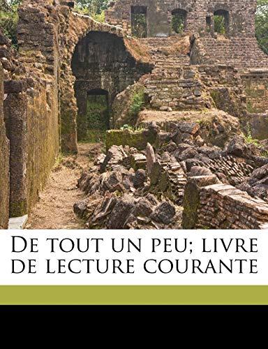 9781178168341: De tout un peu; livre de lecture courante (French Edition)
