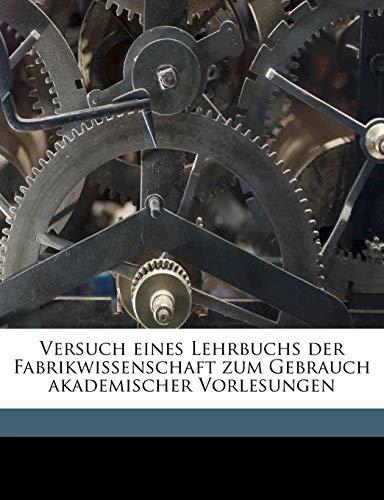 9781178188882: Versuch eines Lehrbuchs der Fabrikwissenschaft zum Gebrauch akademischer Vorlesungen