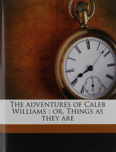 9781178260113: The adventures of Caleb Williams: or, Things as they are