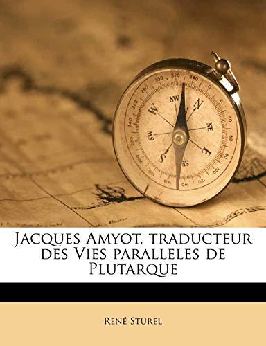 9781178281293: Jacques Amyot, traducteur des Vies paralleles de Plutarque (French Edition)