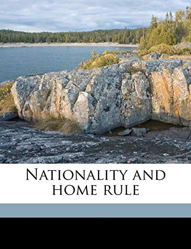 9781178295009: Nationality and home rule