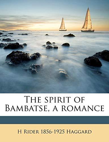 9781178330687: The spirit of Bambatse, a romance