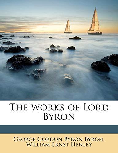 The works of Lord Byron (1178356388) by George Gordon Byron Byron; William Ernst Henley
