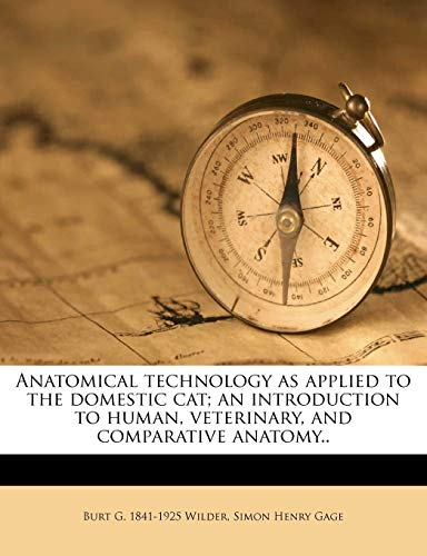 9781178385182: Anatomical technology as applied to the domestic cat ...