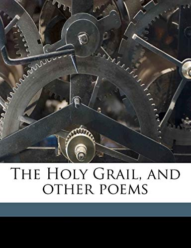 The Holy Grail, and other poems (9781178418392) by Alfred Tennyson Tennyson