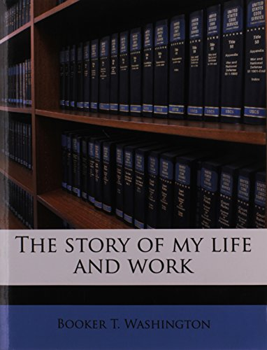 9781178425703: The story of my life and work