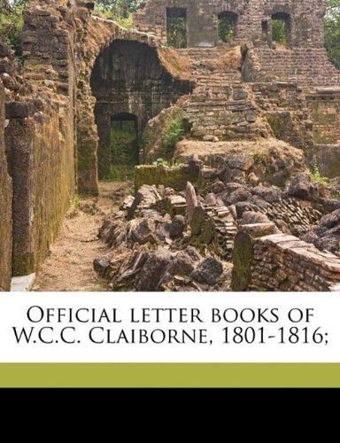 9781178437621: Official letter books of W.C.C. Claiborne, 1801-1816; Volume 6