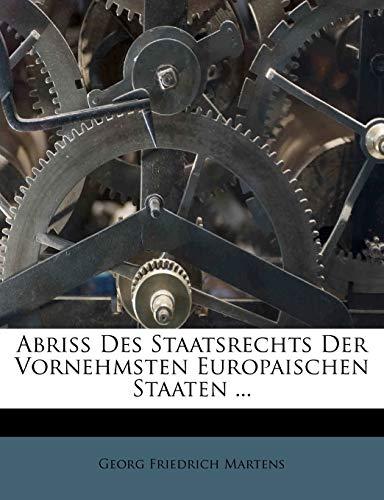9781178478013: Abriss Des Staatsrechts Der Vornehmsten Europaischen Staaten ... (German Edition)
