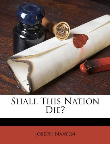 9781178500783: Shall This Nation Die?