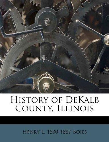 9781178501001: History of DeKalb County, Illinois