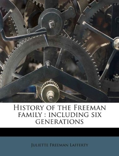 9781178505566: History of the Freeman family: including six generations