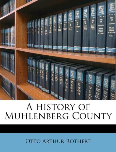9781178527889: A history of Muhlenberg County