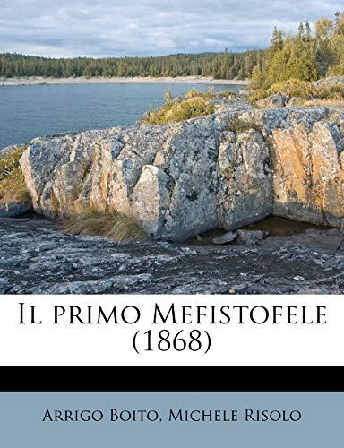 9781178548372: Il primo Mefistofele (1868) (Italian Edition)