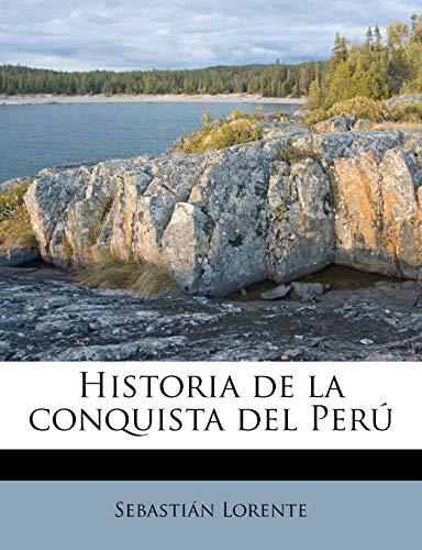 9781178552775: Historia de la conquista del Perú (Spanish Edition)