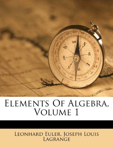 9781178555561: Elements Of Algebra, Volume 1