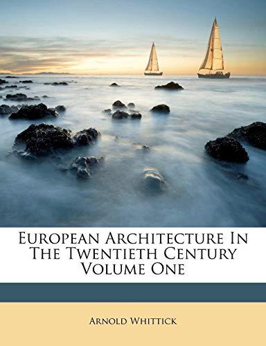 9781178577273: European Architecture In The Twentieth Century Volume One