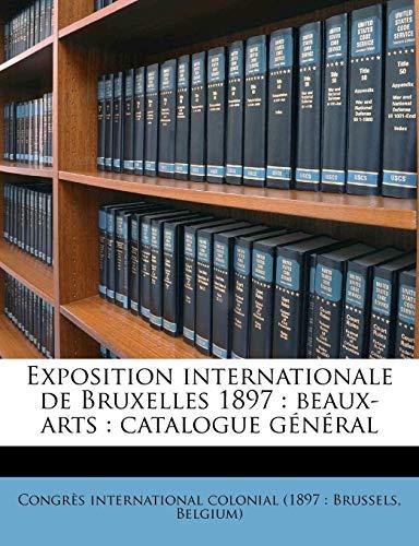 9781178580754: Exposition Internationale de Bruxelles 1897: Beaux-Arts: Catalogue General