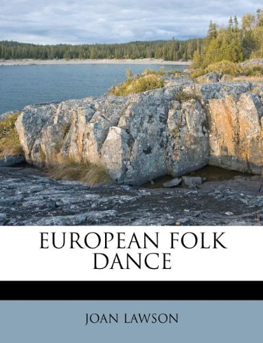 9781178582444: EUROPEAN FOLK DANCE