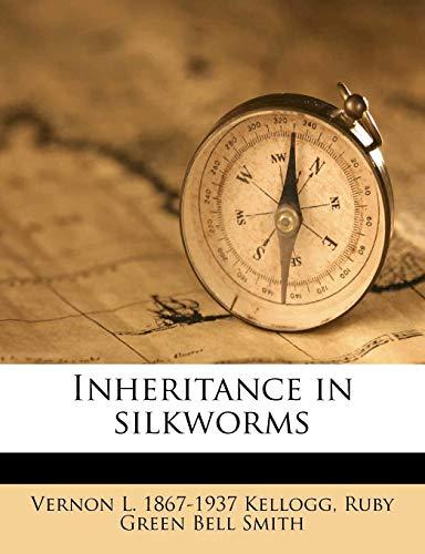9781178595307: Inheritance in silkworms