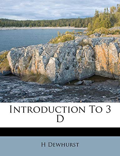 9781178610710: Introduction To 3 D