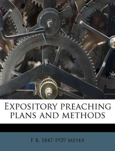 9781178611809: Expository preaching plans and methods