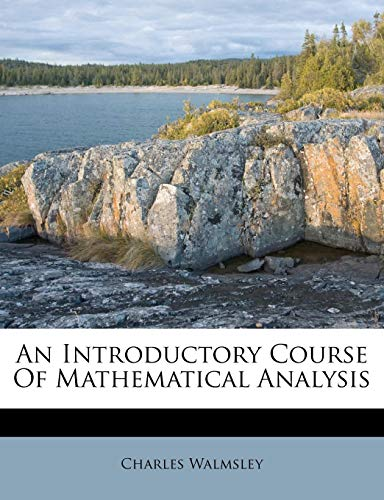 9781178624625: An Introductory Course Of Mathematical Analysis