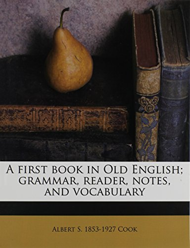 9781178660227: A first book in Old English; grammar, reader, notes, and vocabulary