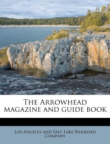 9781178671513: The Arrowhead magazine and guide book