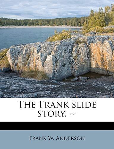 9781178707786: The Frank slide story. --