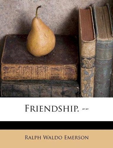 9781178709131: Friendship. --