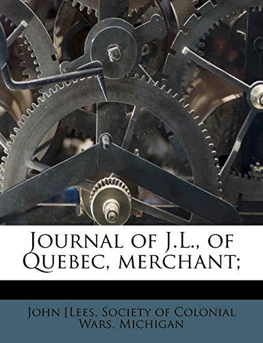 9781178720914: Journal of J.L., of Quebec, merchant;
