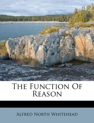 9781178723571: The Function Of Reason