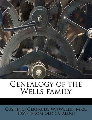 9781178748628: Genealogy of the Wells family