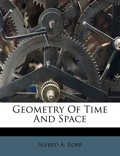 9781178761726: Geometry Of Time And Space