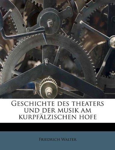 9781178796605: Geschichte Des Theaters Und Der Musik Am Kurpfalzischen Hofe