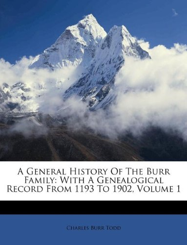 9781178853827: A General History Of The Burr Family: With A Genealogical Record From 1193 To 1902, Volume 1