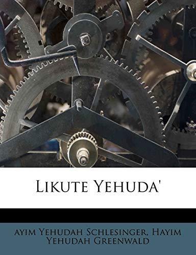 Likute Yehuda` (Hebrew Edition) Schlesinger, ayim Yehudah