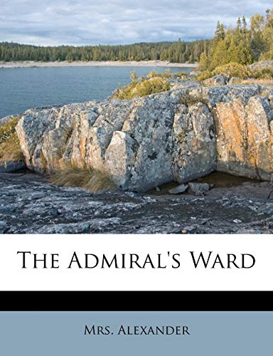 9781178975857: The Admiral's Ward