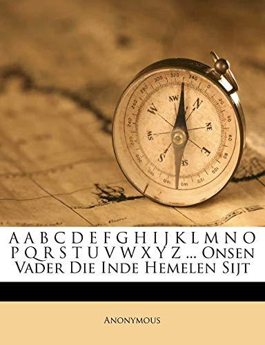9781179018874: A A B C D E F G H I J K L M N O P Q R S T U V W X Y Z ... Onsen Vader Die Inde Hemelen Sijt