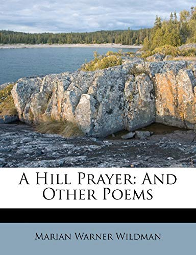 9781179056555: A Hill Prayer: And Other Poems