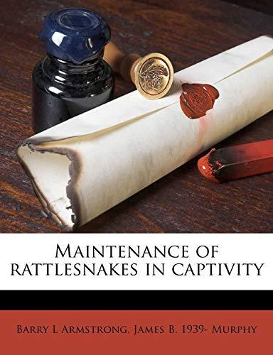 9781179075839: Maintenance of rattlesnakes in captivity