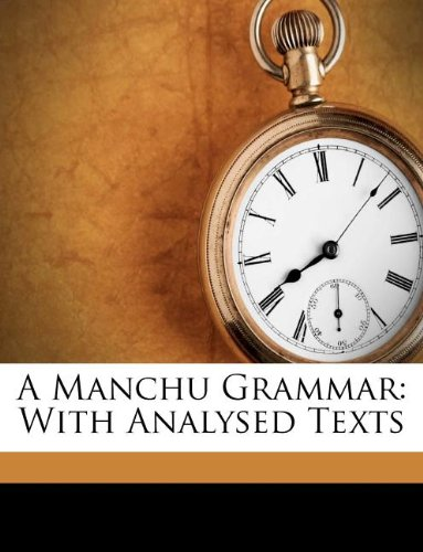 9781179106748: A Manchu Grammar: With Analysed Texts