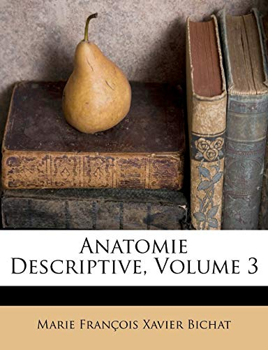 9781179117690: Anatomie Descriptive, Volume 3 (French Edition)