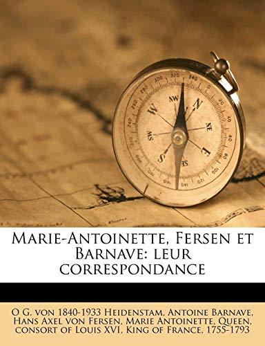 Marie-Antoinette, Fersen et Barnave: leur correspondance (French