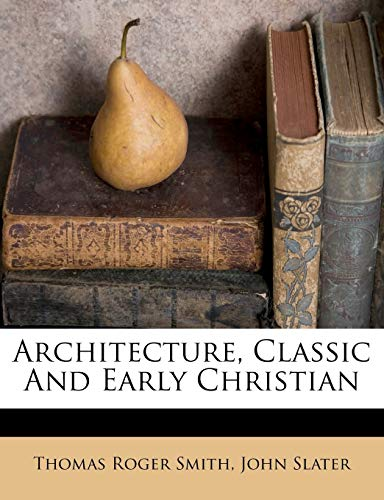 9781179171999: Architecture, Classic And Early Christian