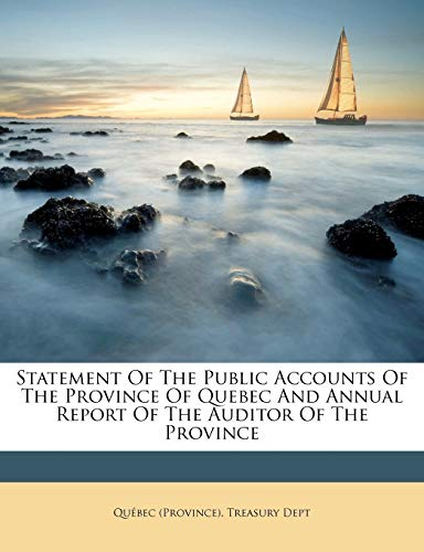 9781179180915: Statement Of The Public Accounts Of The Province Of Quebec And Annual Report Of The Auditor Of The Province