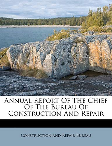 9781179182186: Annual Report Of The Chief Of The Bureau Of Construction And Repair