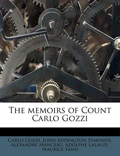 9781179183817: The memoirs of Count Carlo Gozzi